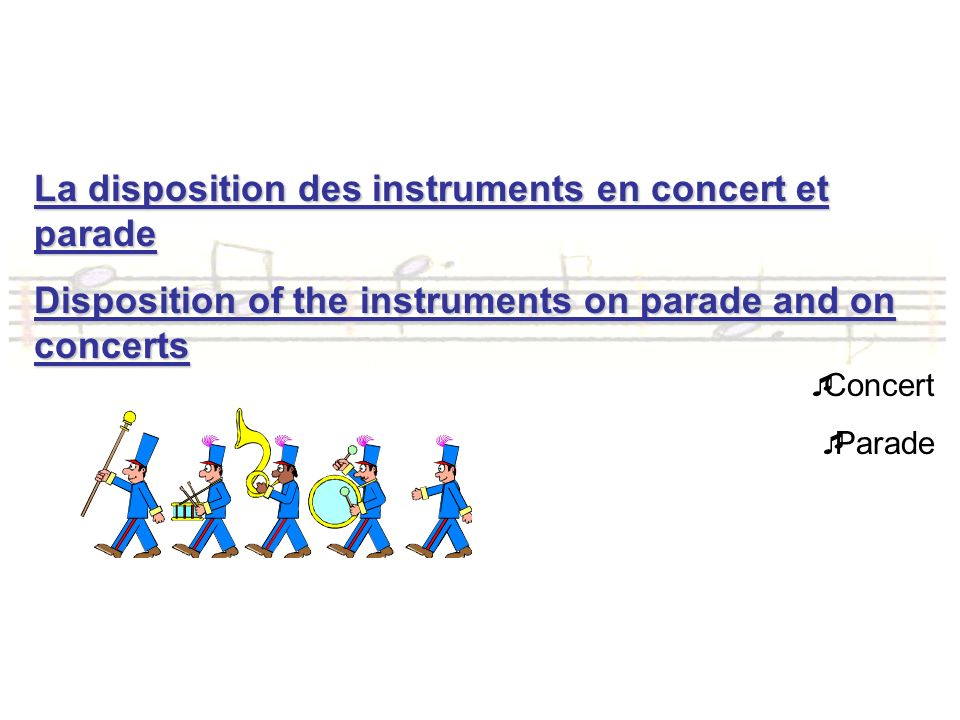 La disposition des instruments en concert et parade