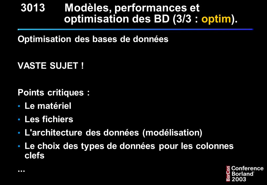 3013 Modèles, performances et optimisation des BD (3/3 : optim).