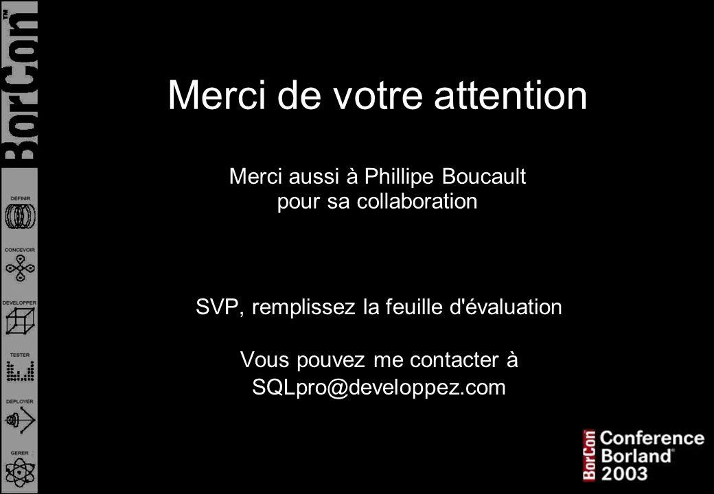 Merci de votre attention Merci aussi à Phillipe Boucault pour sa collaboration