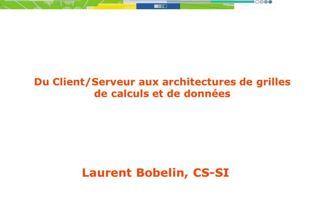 Du Client/Serveur aux architectures de grilles de calculs et de données