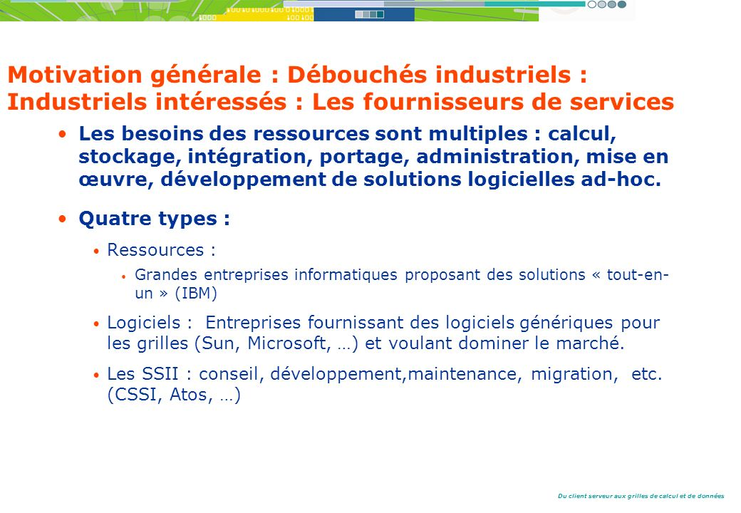 Motivation générale : Débouchés industriels : Industriels intéressés : Les fournisseurs de services