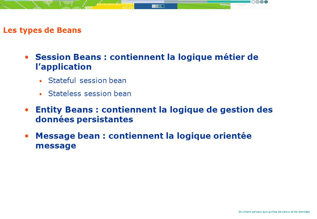 Session Beans : contiennent la logique métier de l'application
