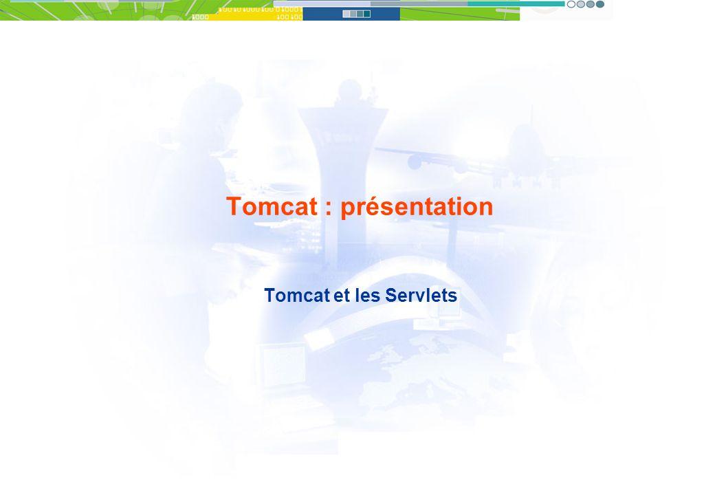 Tomcat : présentation Tomcat et les Servlets