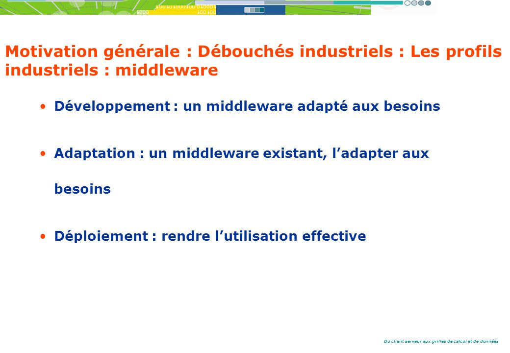Motivation générale : Débouchés industriels : Les profils industriels : middleware