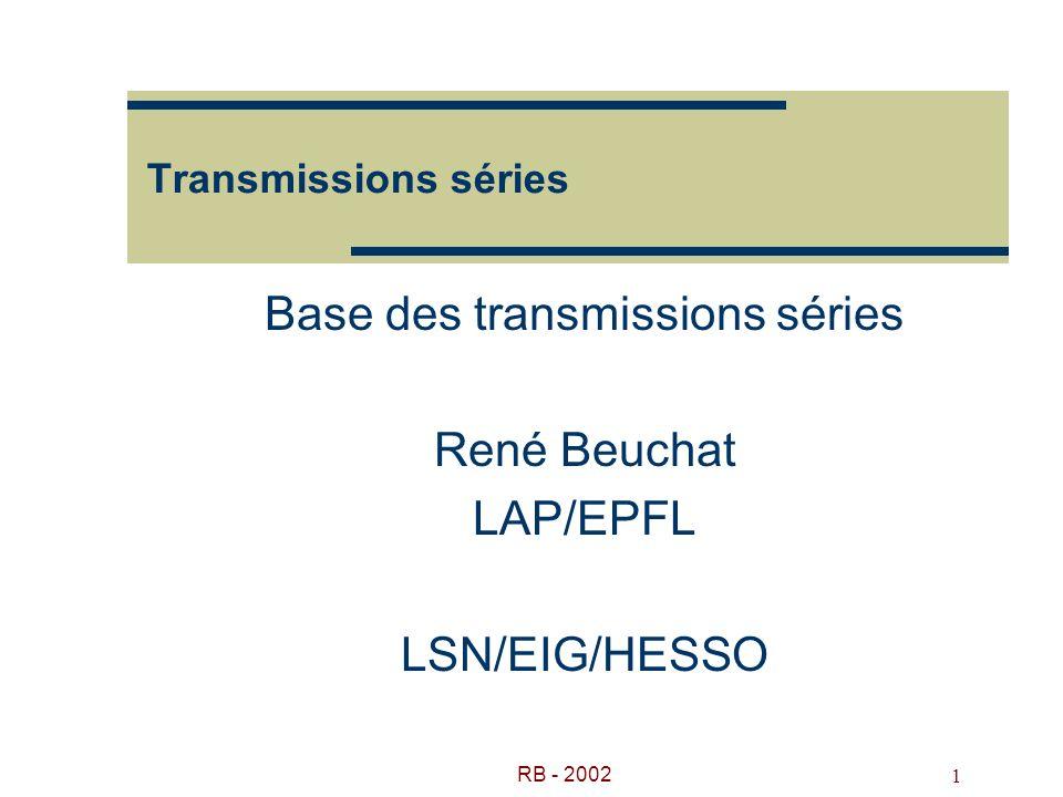 Base des transmissions séries René Beuchat LAP/EPFL LSN/EIG/HESSO