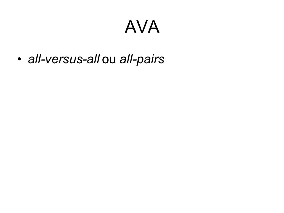 AVA all-versus-all ou all-pairs