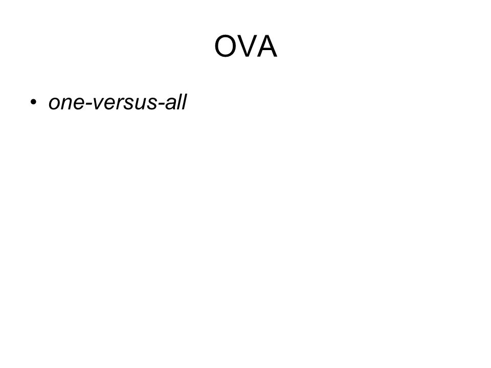 OVA one-versus-all