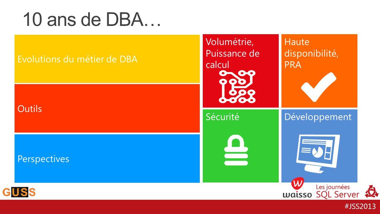 10 ans de DBA… Evolutions du métier de DBA