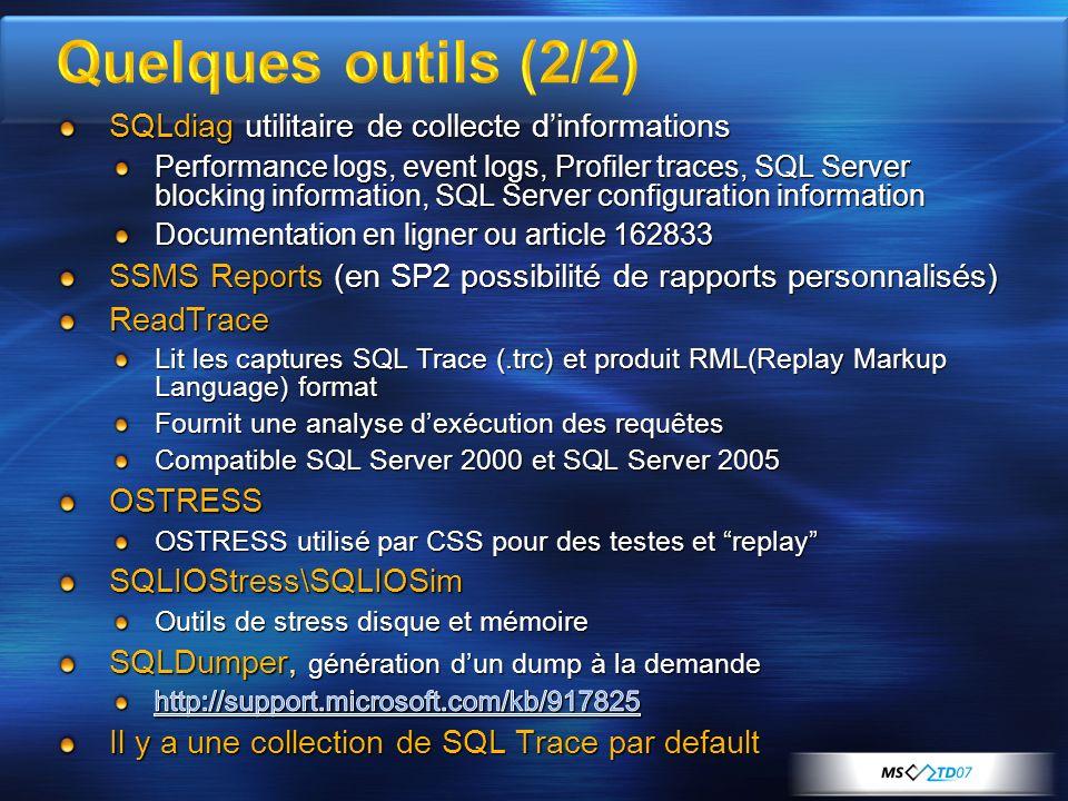 Quelques outils (2/2) SQLdiag utilitaire de collecte d'informations