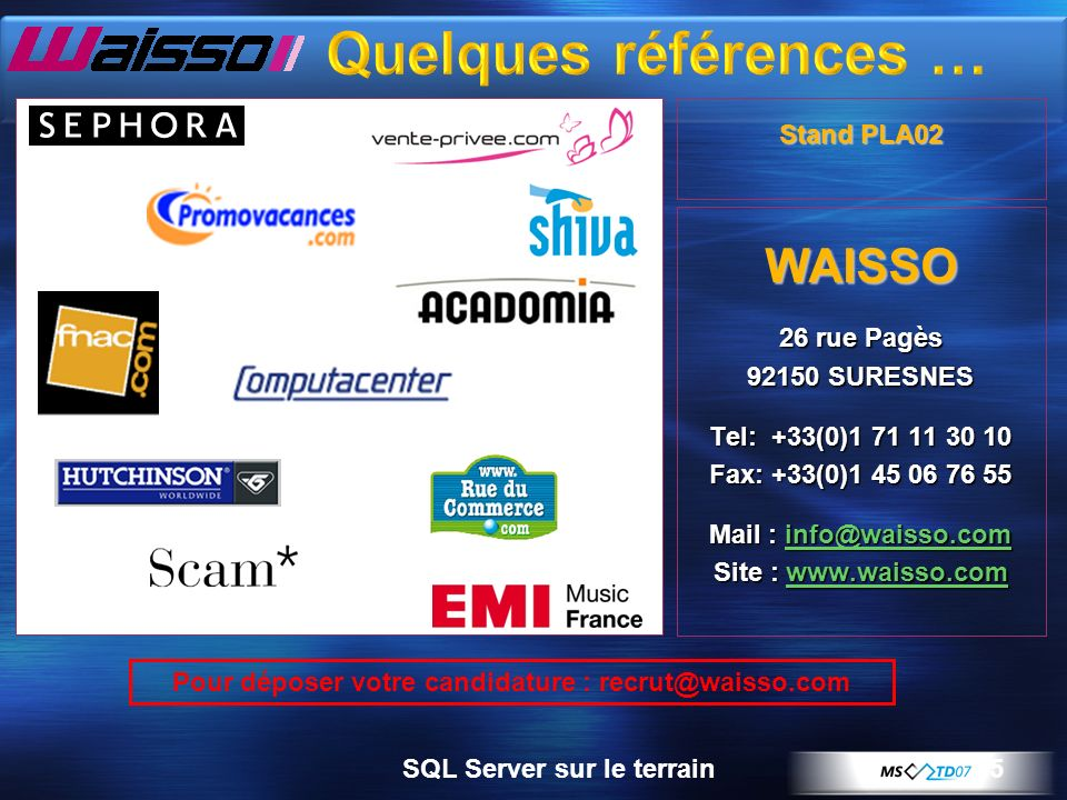 Pour déposer votre candidature : recrut@waisso.com