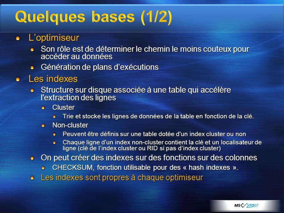 Quelques bases (1/2) L'optimiseur Les indexes