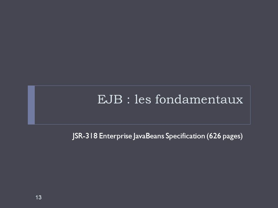 EJB : les fondamentaux JSR-318 Enterprise JavaBeans Specification (626 pages)