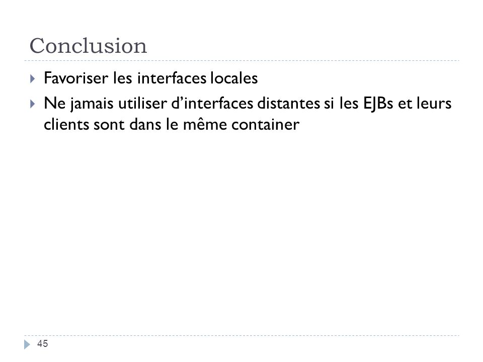 Conclusion Favoriser les interfaces locales