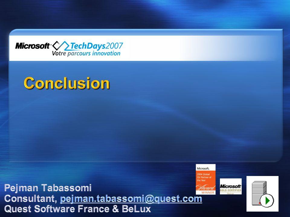 Conclusion Pejman Tabassomi Consultant, pejman.tabassomi@quest.com