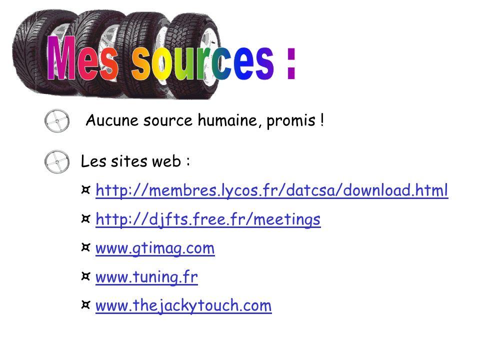 Mes sources : Aucune source humaine, promis ! Les sites web :