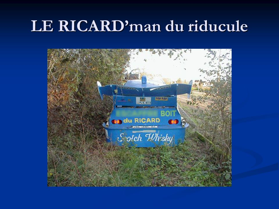 LE RICARD'man du riducule