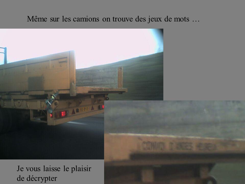 Même sur les camions on trouve des jeux de mots …