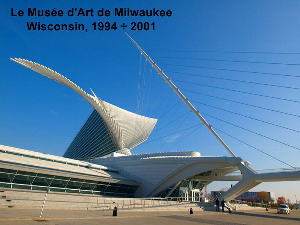 Le Musée d Art de Milwaukee Wisconsin, 1994 ÷ 2001