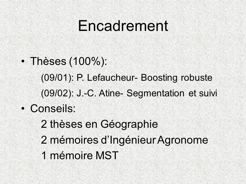 Encadrement Thèses (100%): (09/01): P. Lefaucheur- Boosting robuste