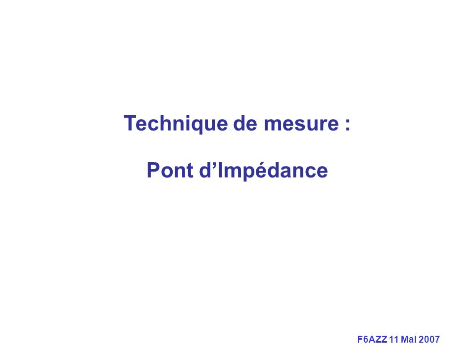Technique de mesure : Pont d'Impédance