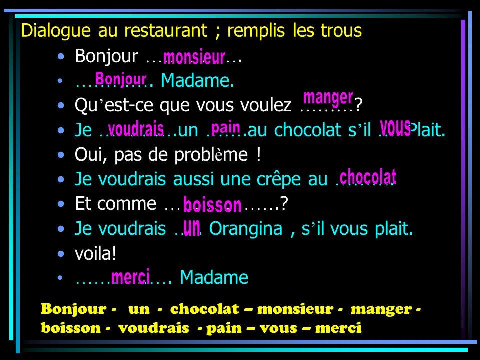 Dialogue au restaurant ; remplis les trous