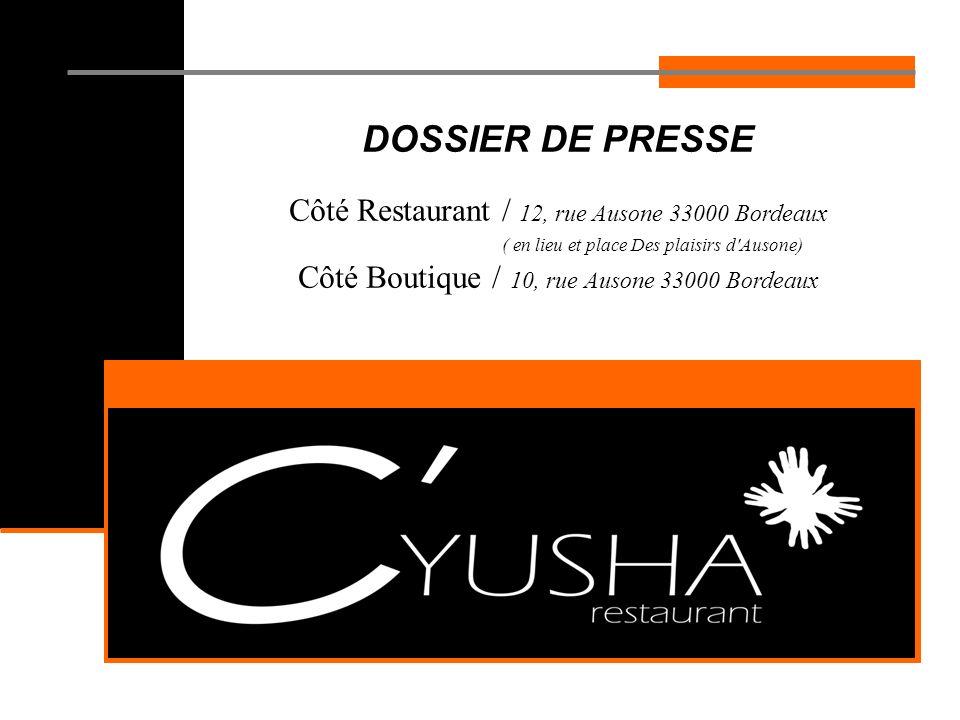 DOSSIER DE PRESSE Côté Restaurant / 12, rue Ausone 33000 Bordeaux