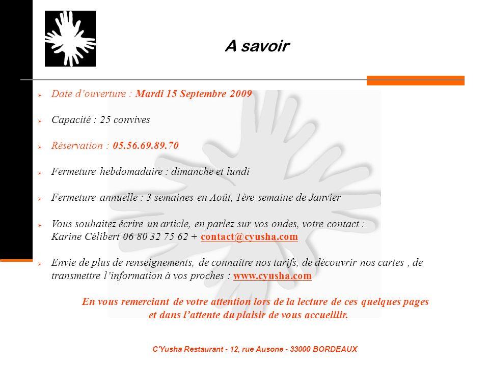 A savoir Date d'ouverture : Mardi 15 Septembre 2009