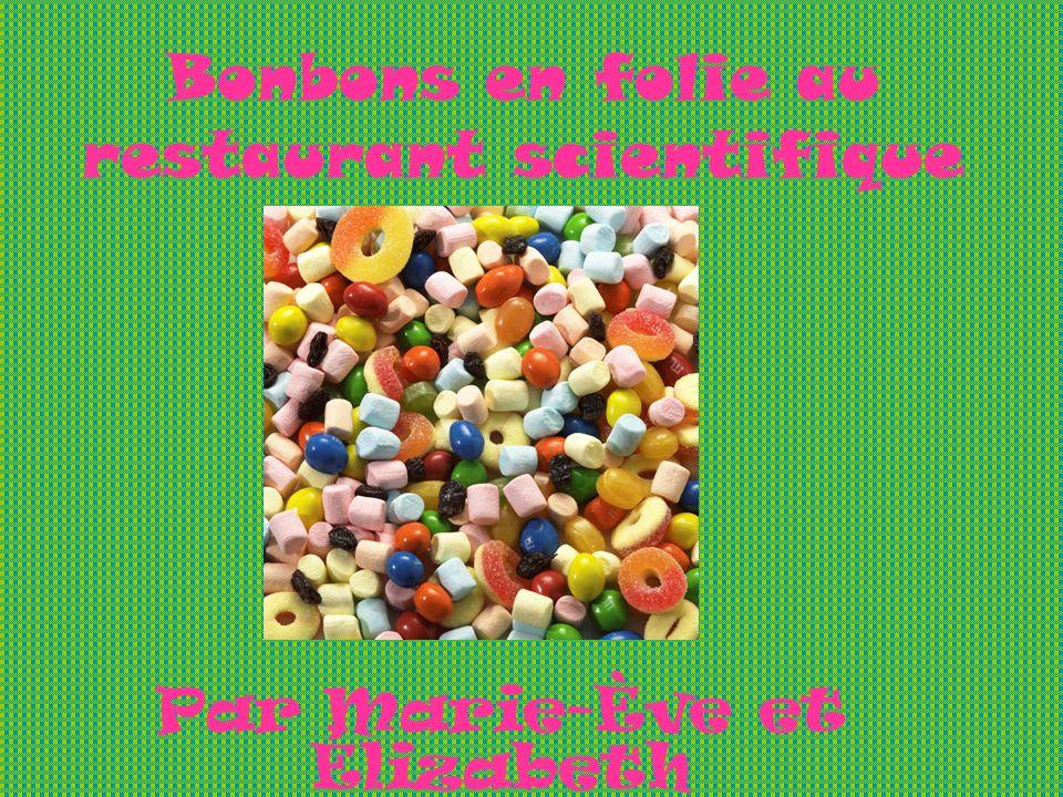 Bonbons en folie au restaurant scientifique