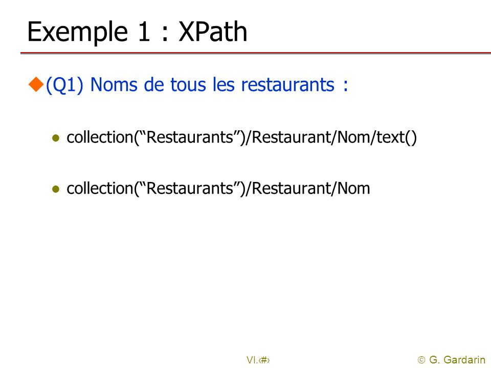 Exemple 1 : XPath (Q1) Noms de tous les restaurants :