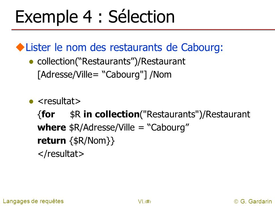 Exemple 4 : Sélection Lister le nom des restaurants de Cabourg: