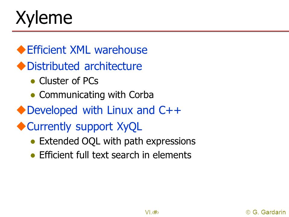 Xyleme Efficient XML warehouse Distributed architecture