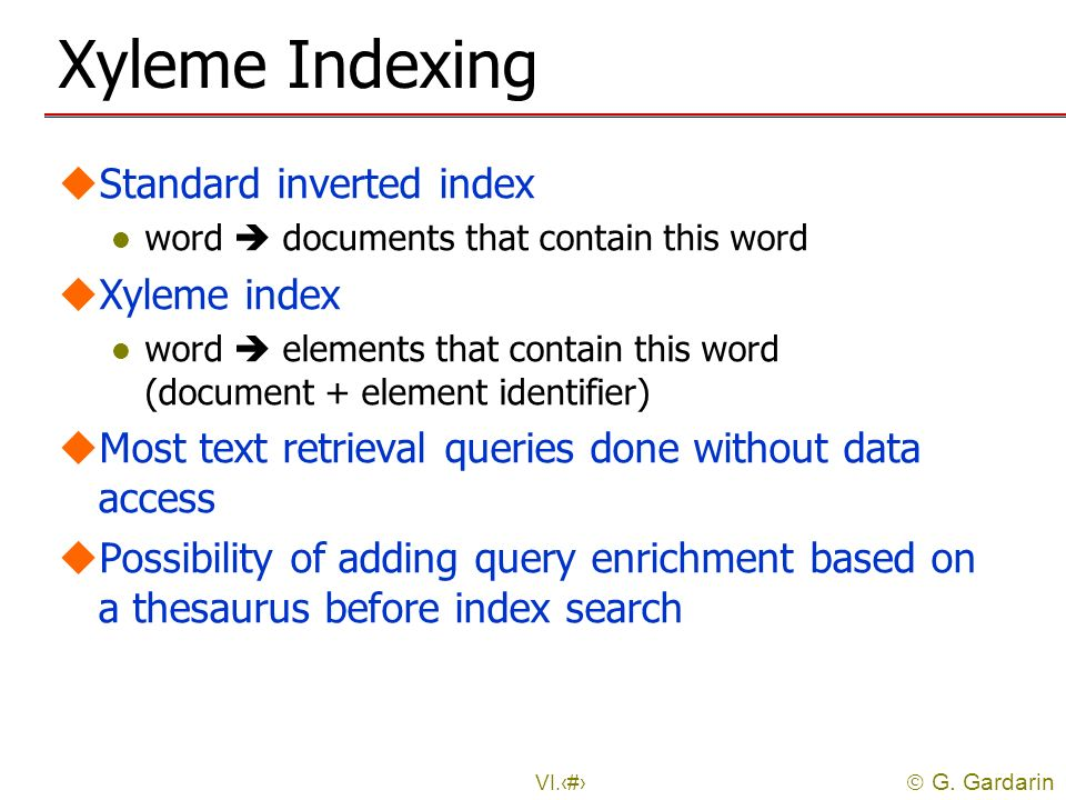 Xyleme Indexing Standard inverted index Xyleme index