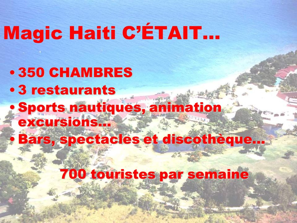 Magic Haiti C'ÉTAIT… 350 CHAMBRES 3 restaurants