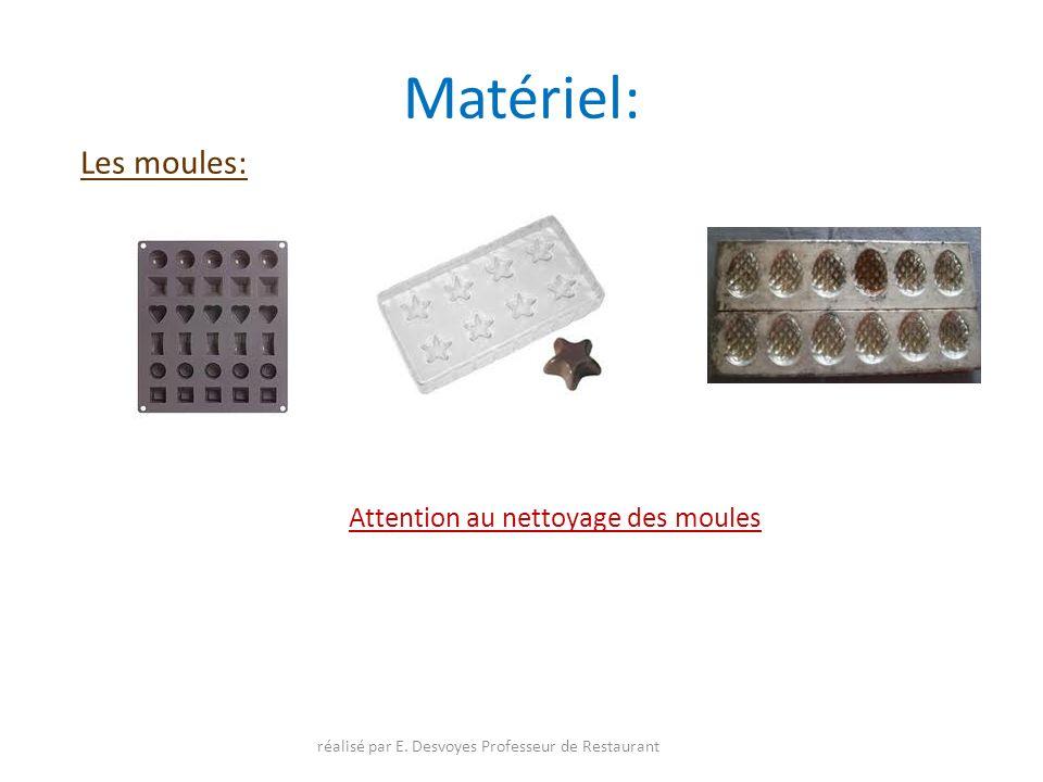 Matériel: Les moules: Attention au nettoyage des moules