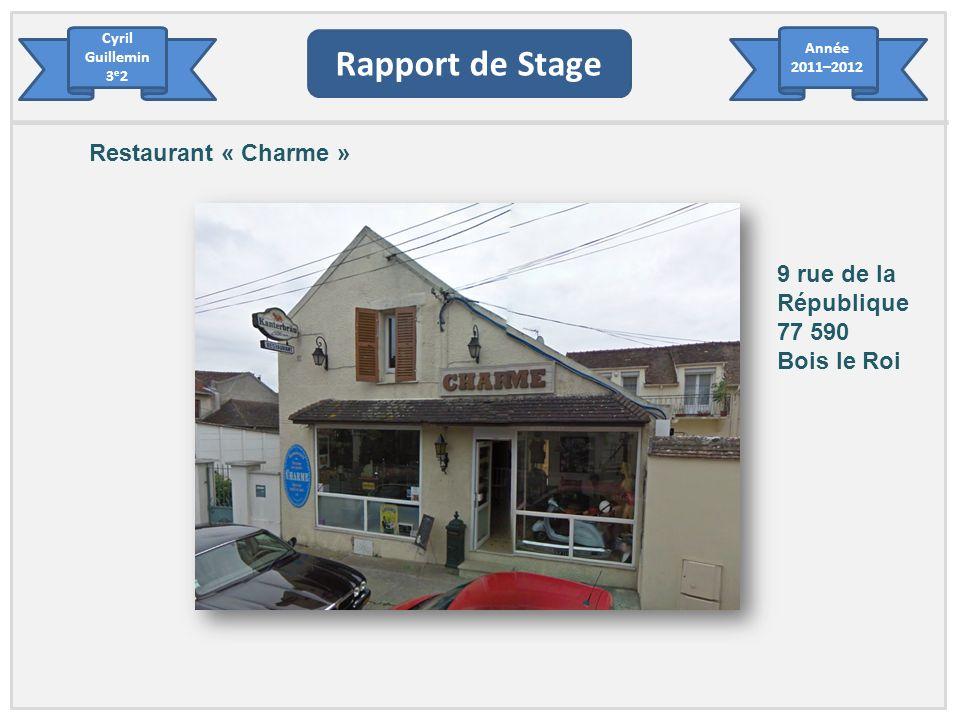 Rapport de Stage Restaurant « Charme » 9 rue de la République 77 590