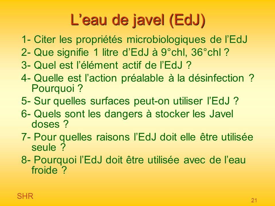 L'eau de javel (EdJ) 1- Citer les propriétés microbiologiques de l'EdJ