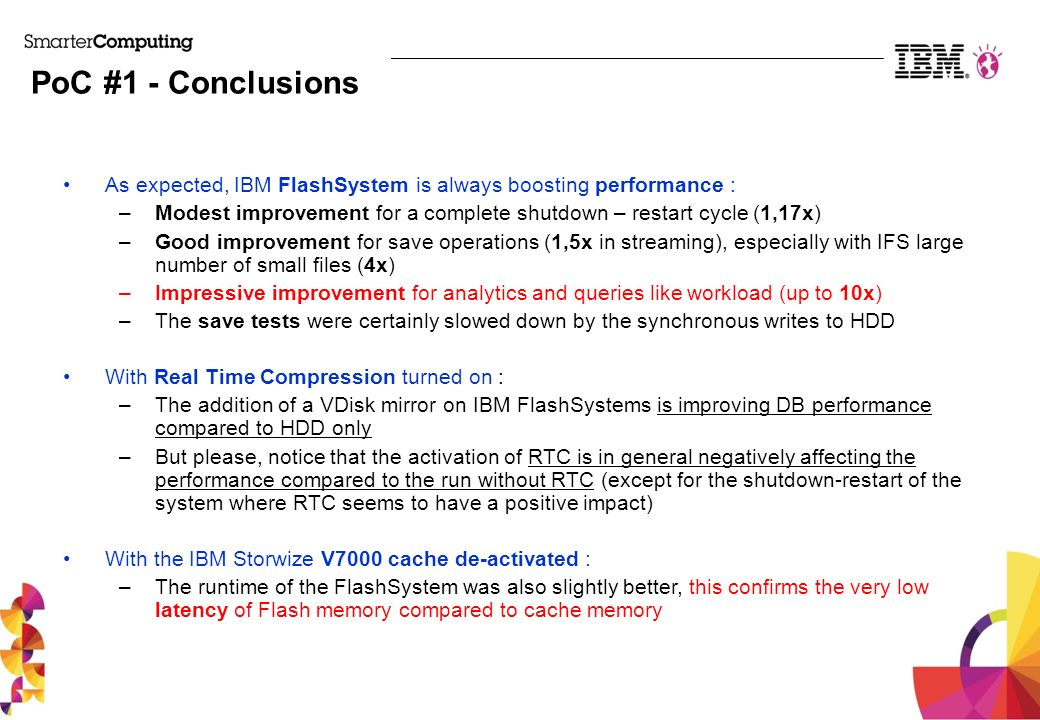PoC #1 - Conclusions As expected, IBM FlashSystem is always boosting performance :