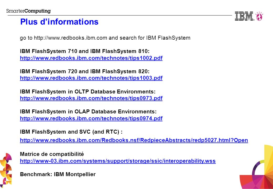 Plus d'informations go to http://www.redbooks.ibm.com and search for IBM FlashSystem.