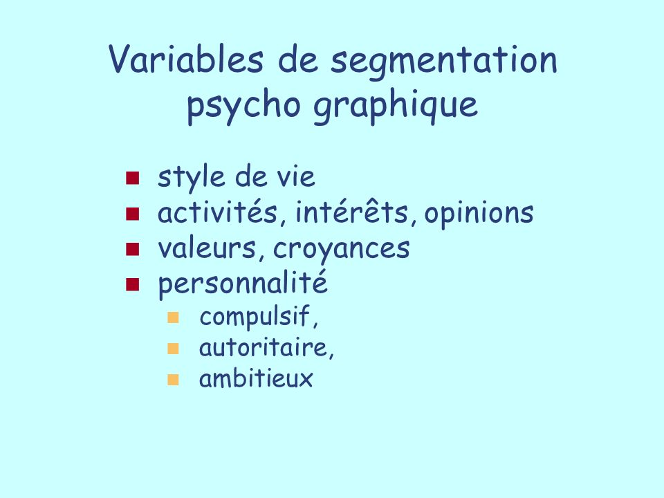 Variables de segmentation psycho graphique
