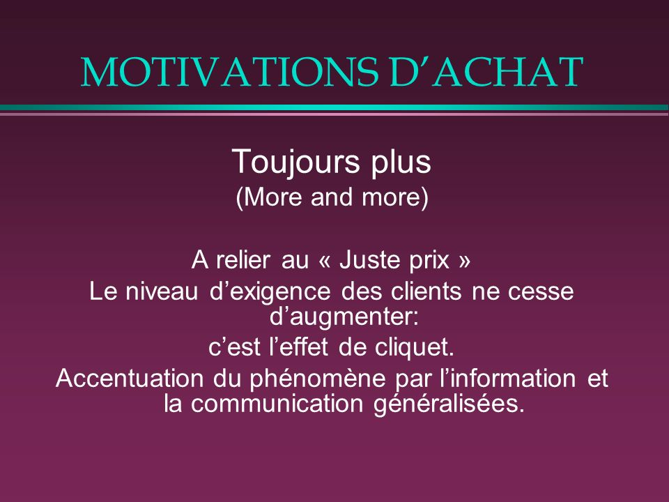 MOTIVATIONS D'ACHAT Toujours plus (More and more)