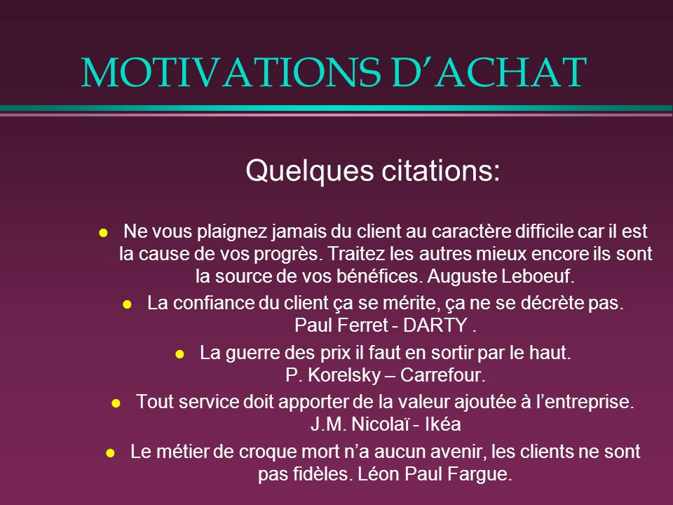 MOTIVATIONS D'ACHAT Quelques citations: