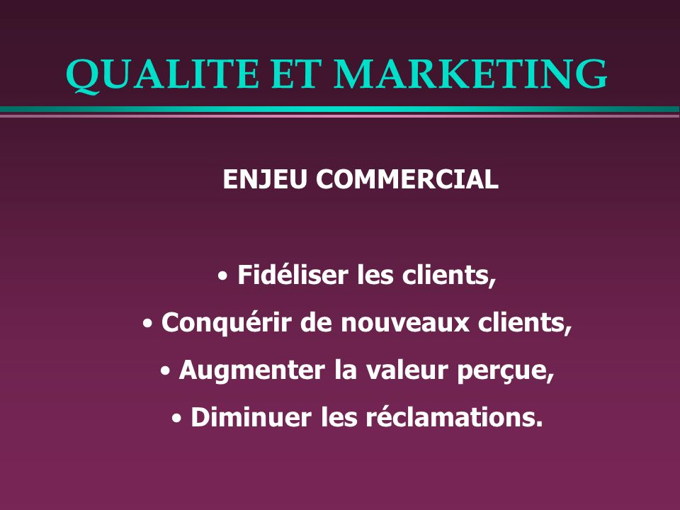 QUALITE ET MARKETING Fidéliser les clients,