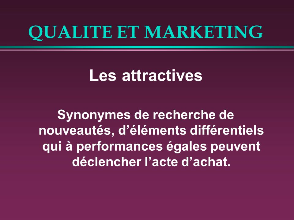 QUALITE ET MARKETING Les attractives