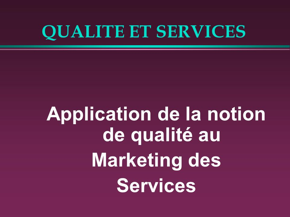 Application de la notion de qualité au