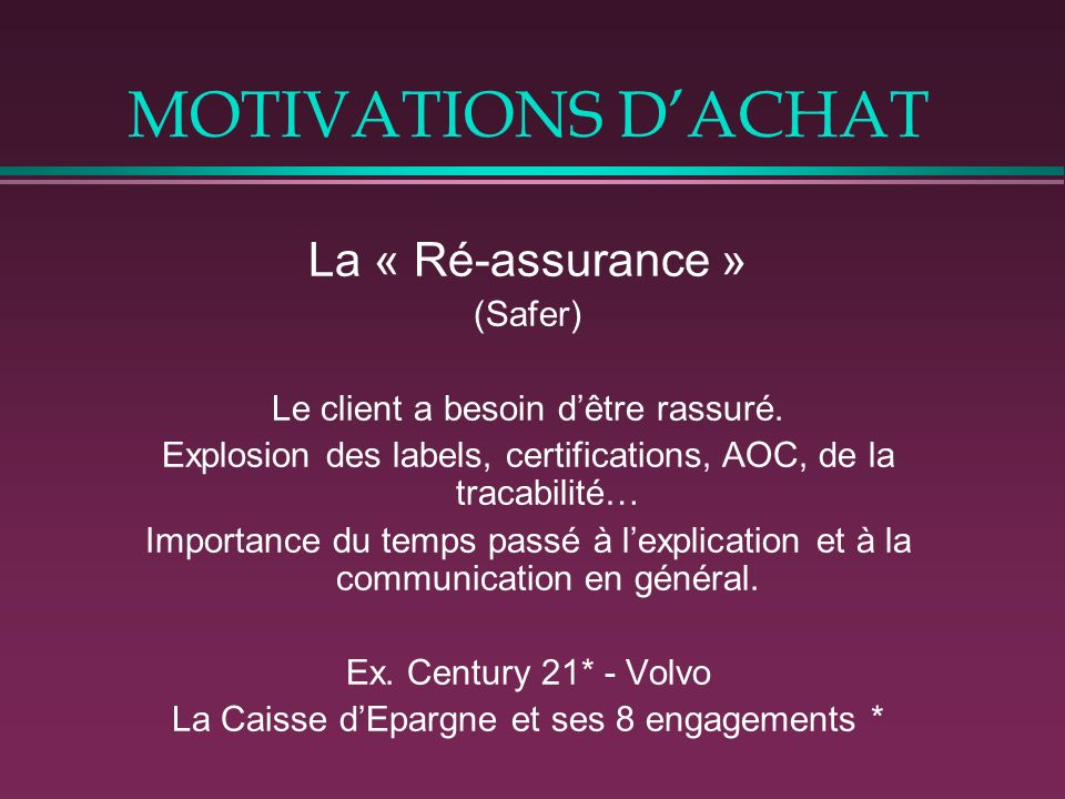 MOTIVATIONS D'ACHAT La « Ré-assurance » (Safer)