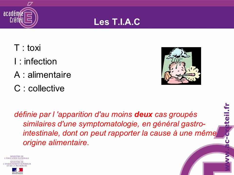 Les T.I.A.C T : toxi I : infection A : alimentaire C : collective