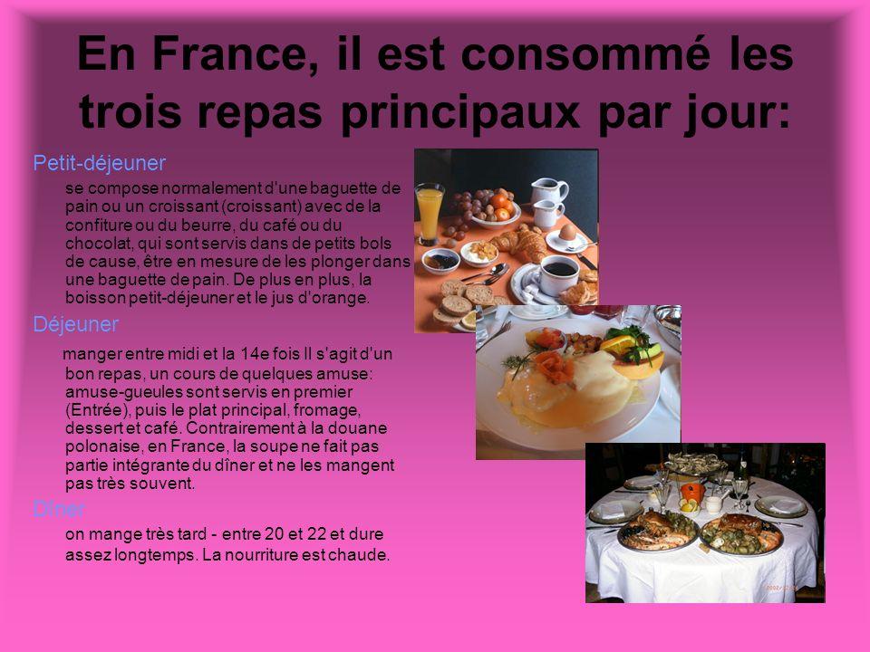 En France, il est consommé les trois repas principaux par jour: