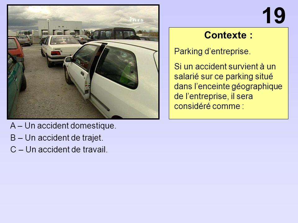 19 Contexte : Parking d'entreprise.