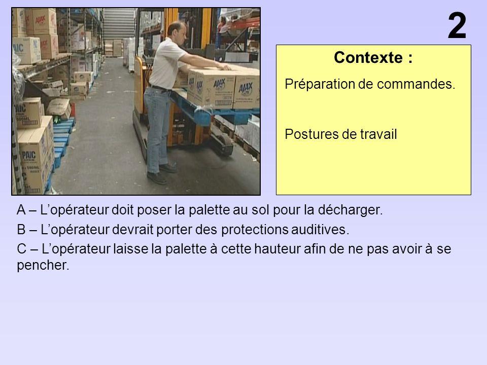 2 Contexte : Préparation de commandes. Postures de travail