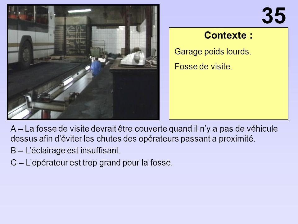 35 Contexte : Garage poids lourds. Fosse de visite.